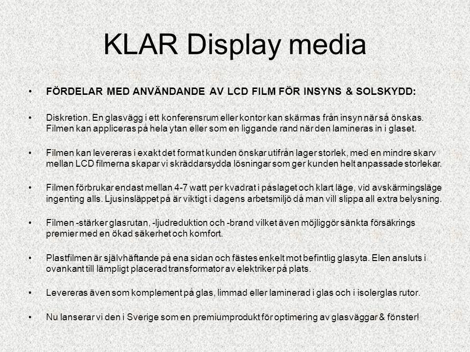 KLAR Display media FÖRDELAR MED ANVÄNDANDE AV LCD FILM FÖR INSYNS & SOLSKYDD: