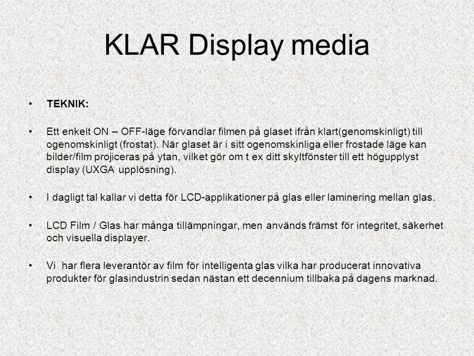 KLAR Display media TEKNIK:
