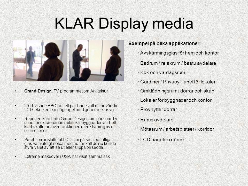 KLAR Display media Exempel på olika applikationer: · Avskärmingsglas för hem och kontor.