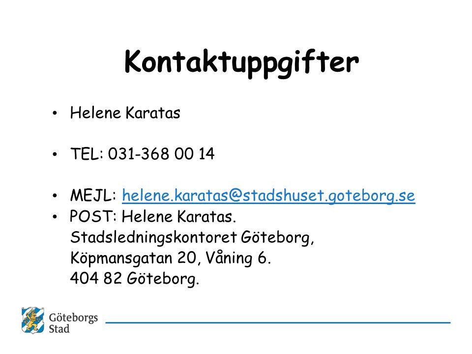 Kontaktuppgifter Helene Karatas TEL: 031-368 00 14