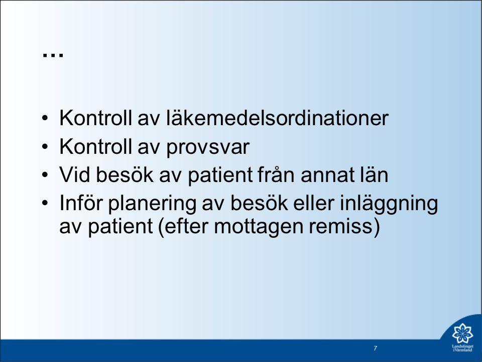 … Kontroll av läkemedelsordinationer Kontroll av provsvar