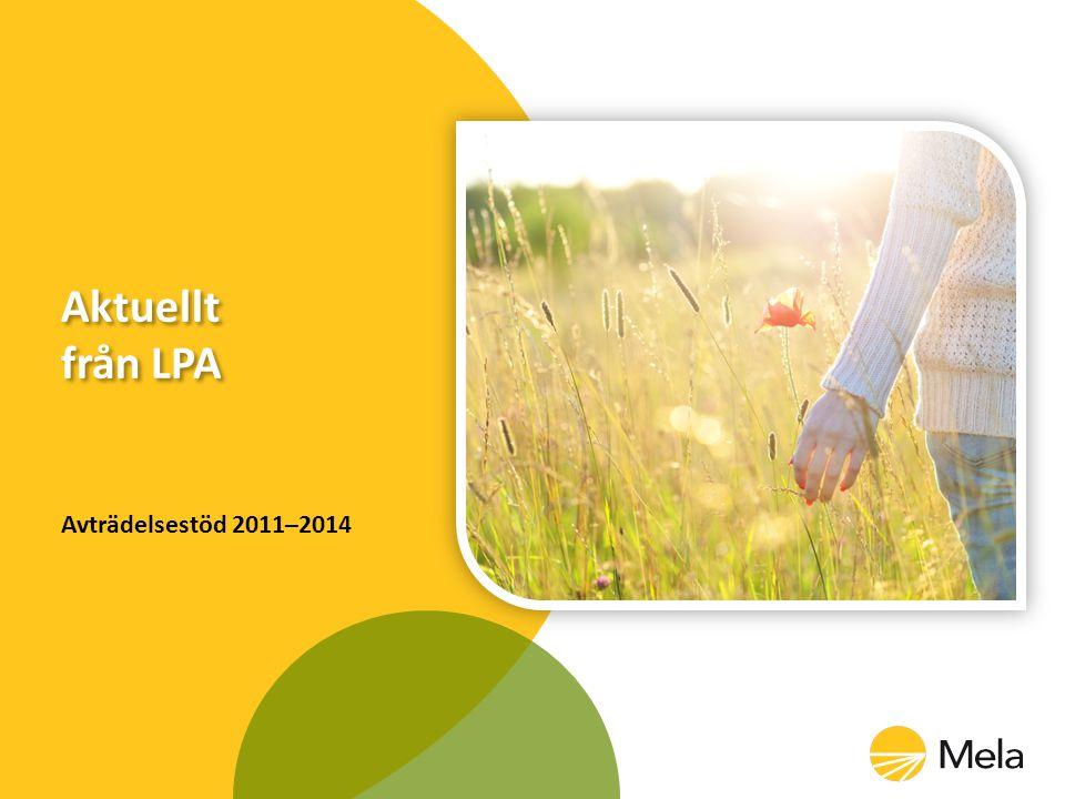 Aktuellt från LPA Avträdelsestöd 2011–2014