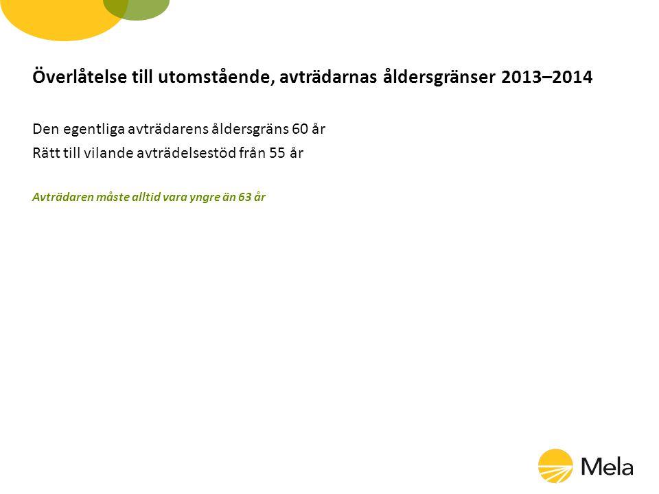 Överlåtelse till utomstående, avträdarnas åldersgränser 2013–2014
