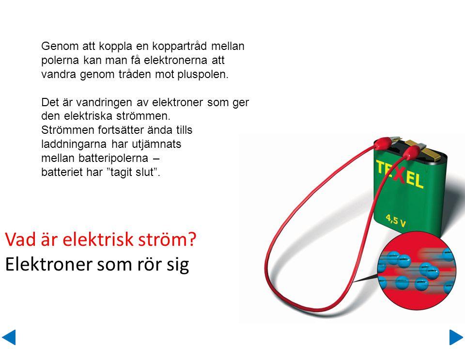 Vad är elektrisk ström Elektroner som rör sig