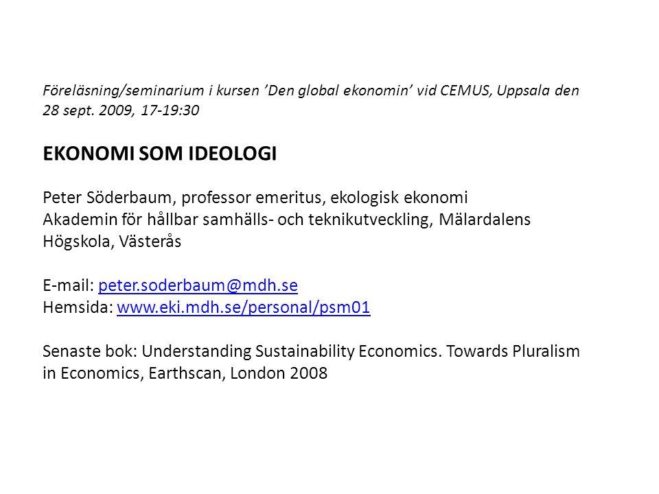 Föreläsning/seminarium i kursen 'Den global ekonomin' vid CEMUS, Uppsala den 28 sept. 2009, 17-19:30