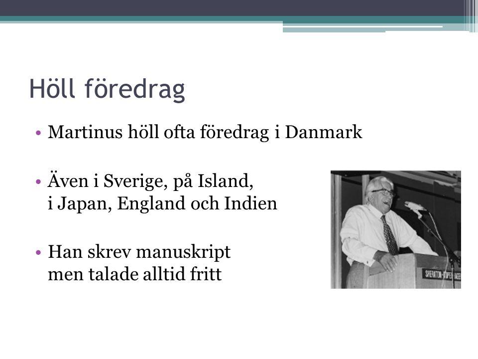 Höll föredrag Martinus höll ofta föredrag i Danmark