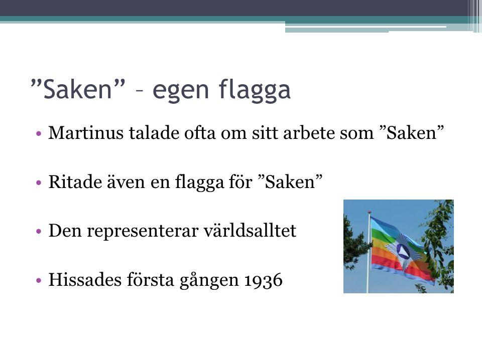 Saken – egen flagga Martinus talade ofta om sitt arbete som Saken