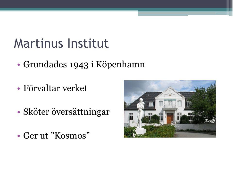 Martinus Institut Grundades 1943 i Köpenhamn Förvaltar verket