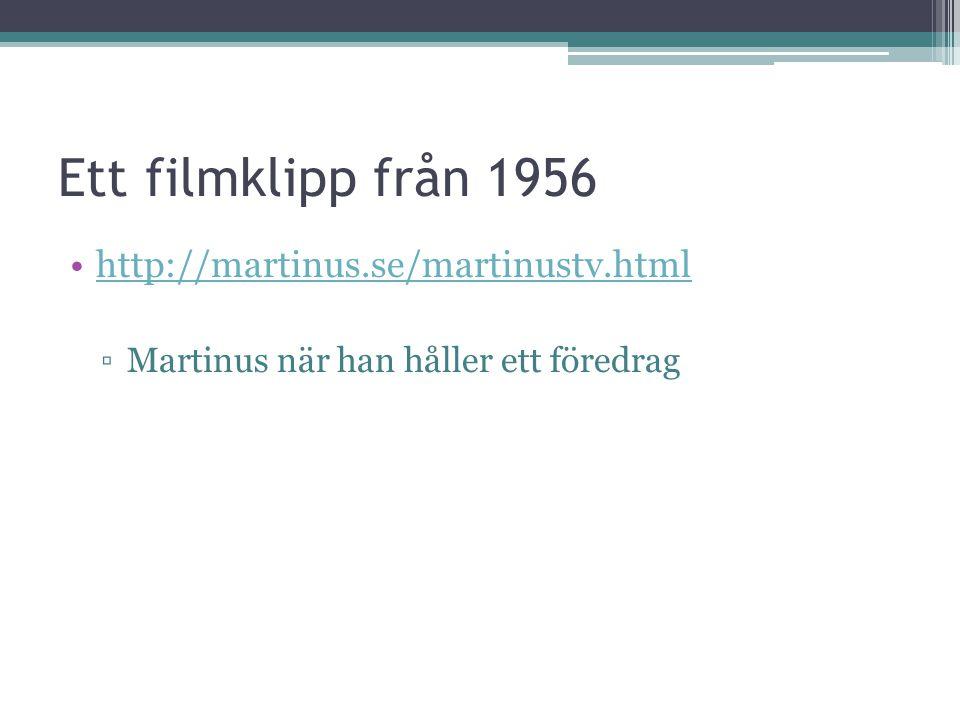 Ett filmklipp från 1956 http://martinus.se/martinustv.html