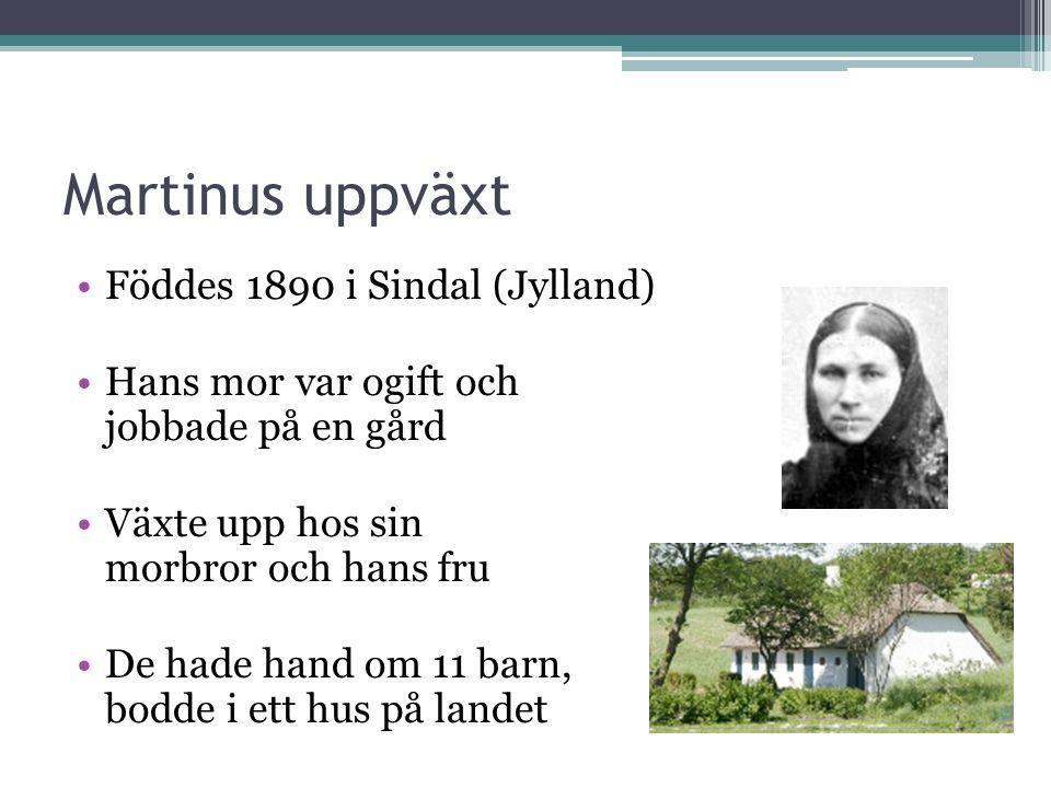 Martinus uppväxt Föddes 1890 i Sindal (Jylland)