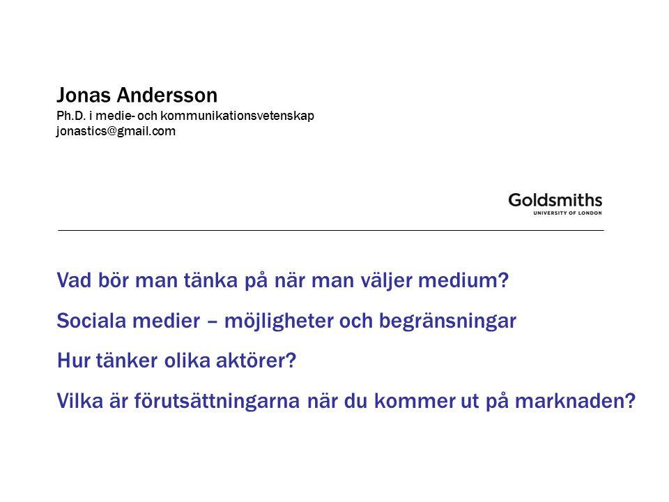 Jonas Andersson Ph.D. i medie- och kommunikationsvetenskap jonastics@gmail.com