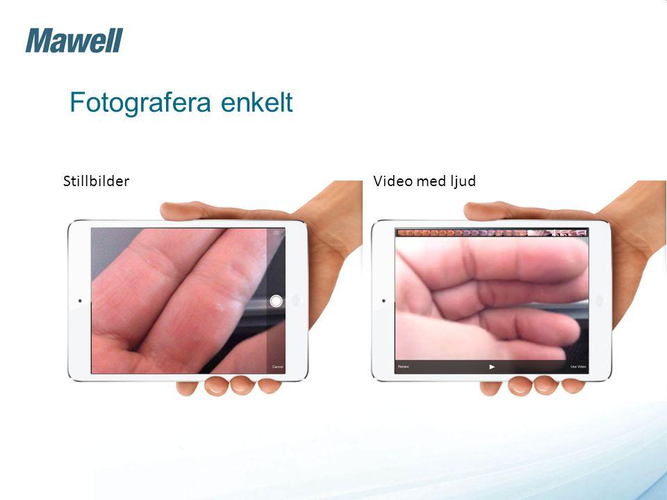 Fotografera enkelt Stillbilder Video med ljud