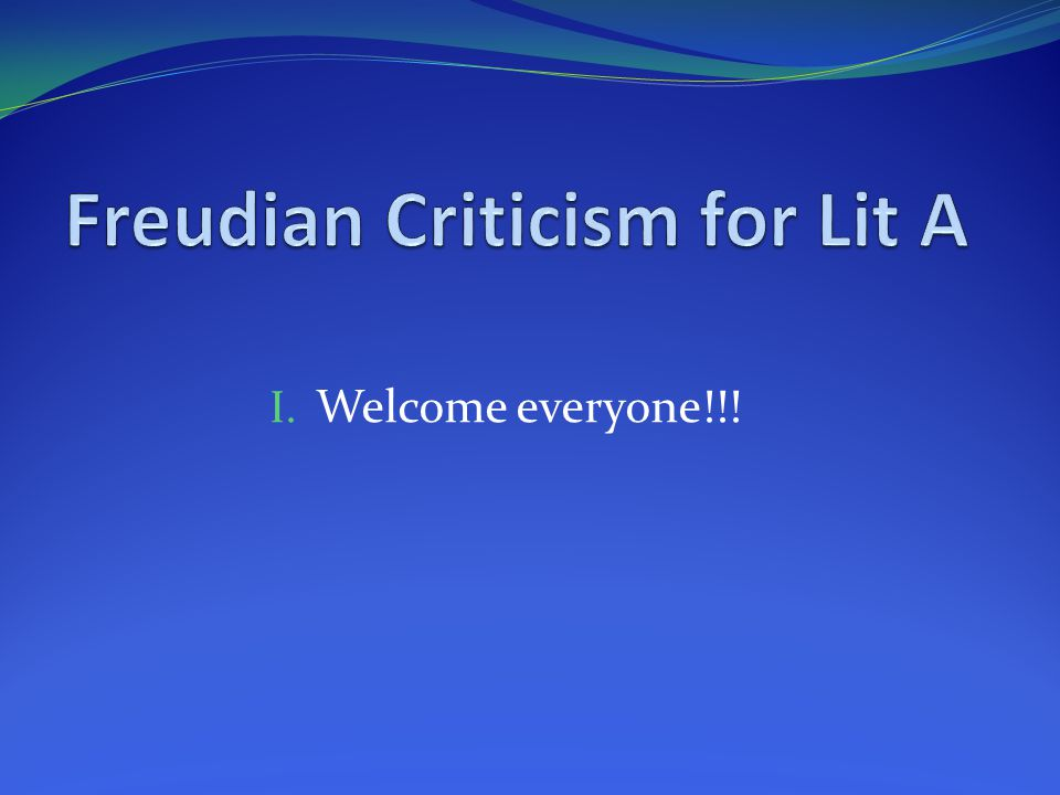 Freudian Criticism for Lit A