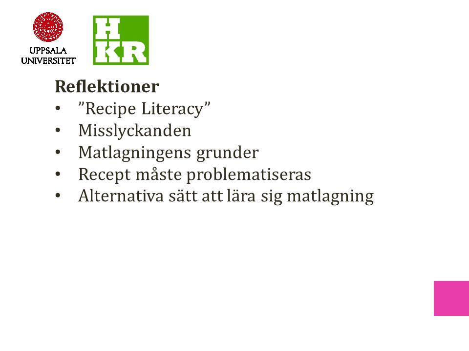 Matlagningens grunder Recept måste problematiseras