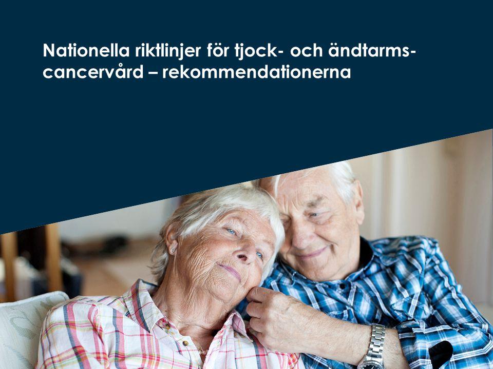 Nationella riktlinjer för tjock- och ändtarms-cancervård – rekommendationerna