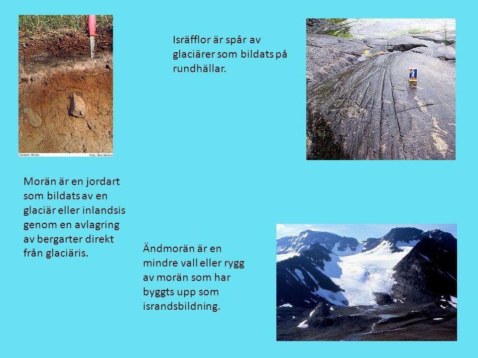 Isräfflor är spår av glaciärer som bildats på rundhällar.