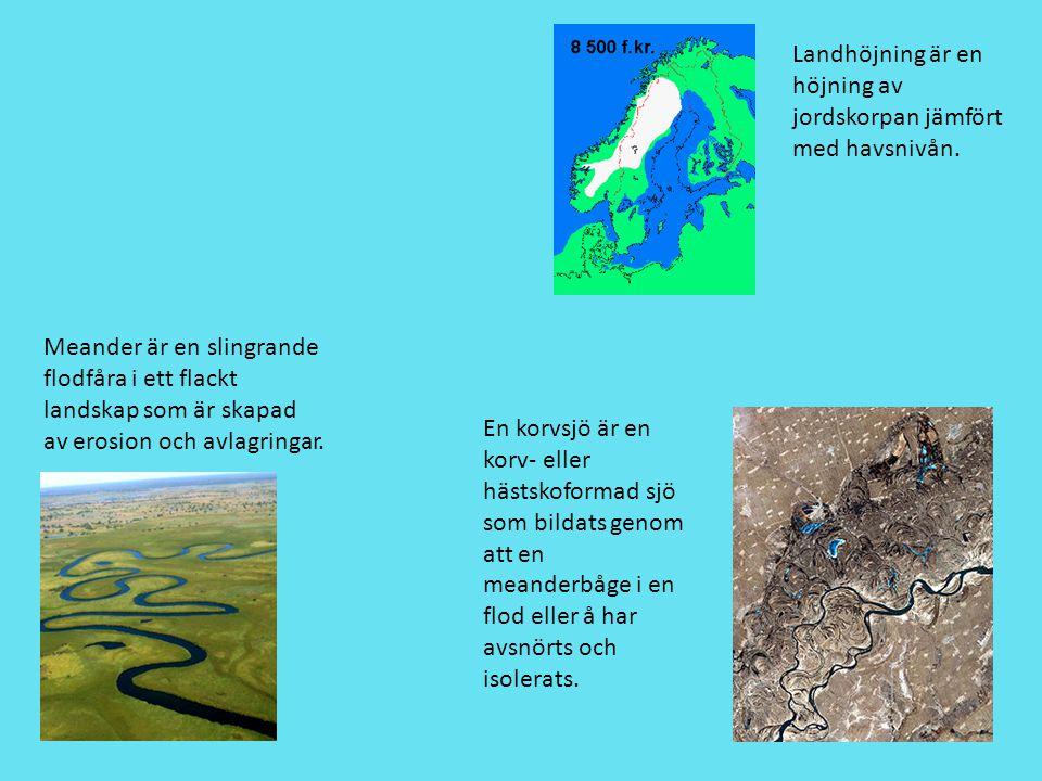 Landhöjning är en höjning av jordskorpan jämfört med havsnivån.