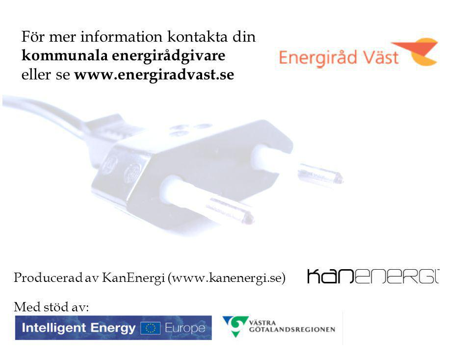 För mer information kontakta din kommunala energirådgivare eller se www.energiradvast.se