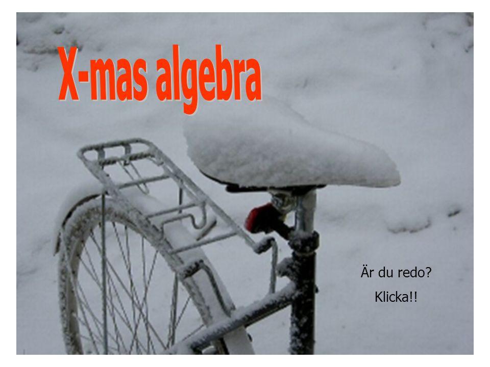 X-mas algebra Är du redo Klicka!!