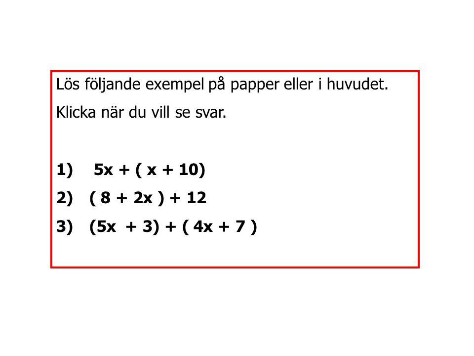 Lös följande exempel på papper eller i huvudet.
