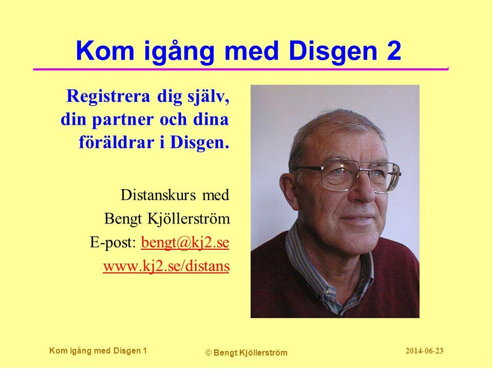 Kom igång med Disgen 2 Registrera dig själv, din partner och dina föräldrar i Disgen. Distanskurs med.