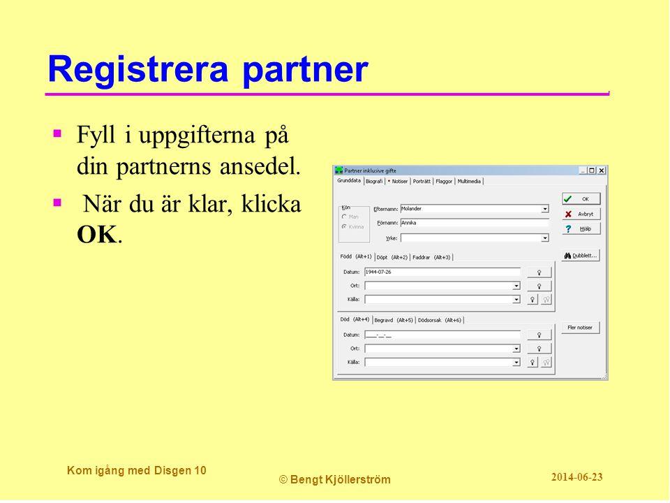 Registrera partner Fyll i uppgifterna på din partnerns ansedel.