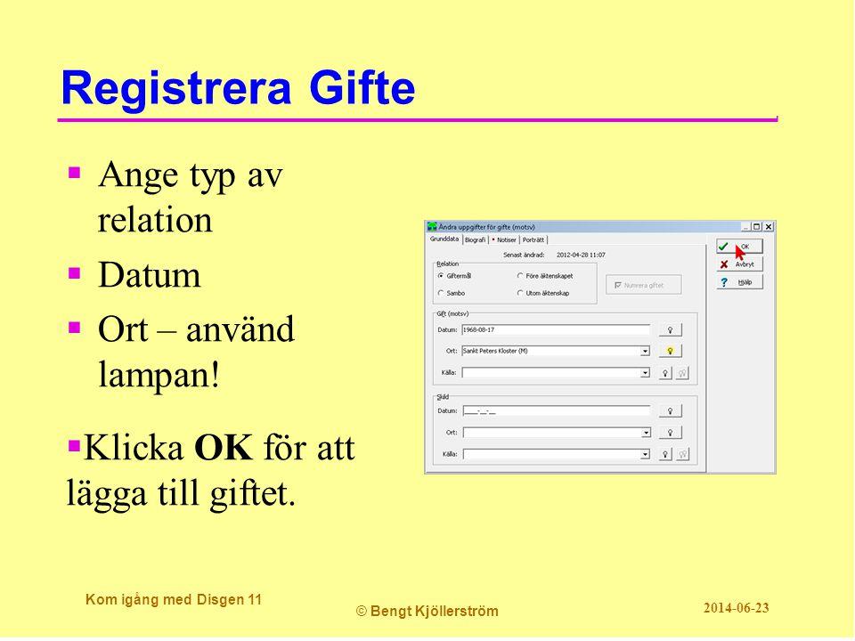 Registrera Gifte Ange typ av relation Datum Ort – använd lampan!