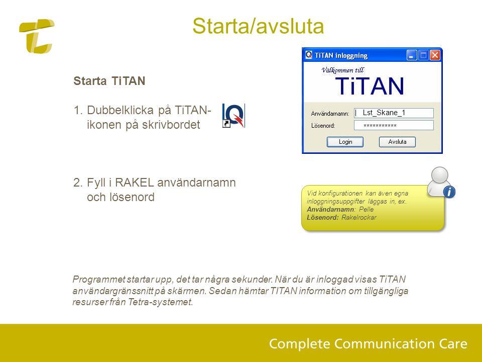 Starta/avsluta Starta TiTAN