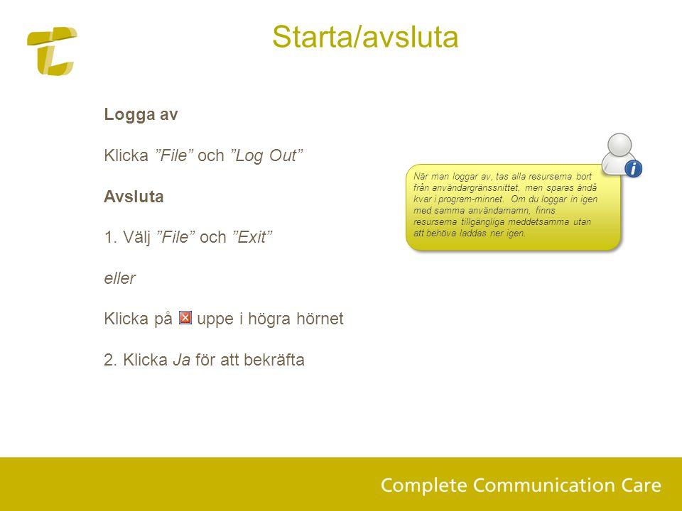 Starta/avsluta Logga av Klicka File och Log Out Avsluta