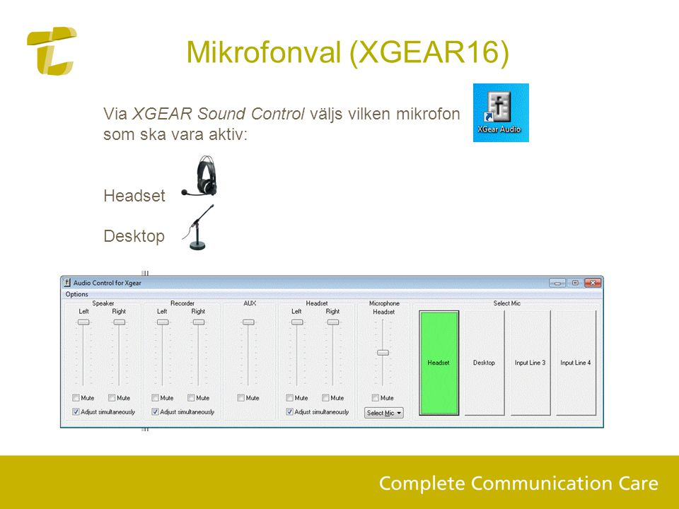 Mikrofonval (XGEAR16) Via XGEAR Sound Control väljs vilken mikrofon