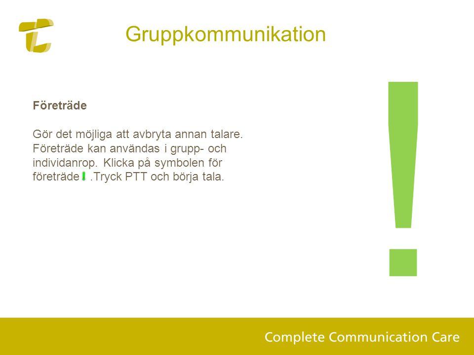 ! Gruppkommunikation Företräde
