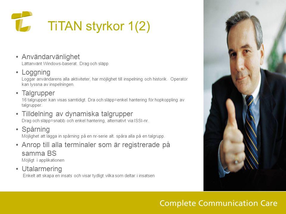TiTAN styrkor 1(2) Användarvänlighet Lättanvänt Windows-baserat. Drag och släpp.