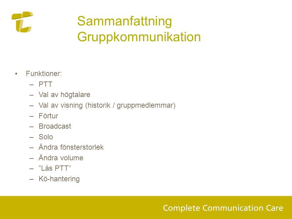 Sammanfattning Gruppkommunikation Funktioner: PTT Val av högtalare