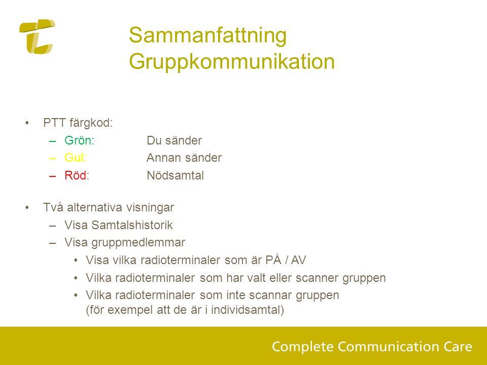 Sammanfattning Gruppkommunikation PTT färgkod: Grön: Du sänder