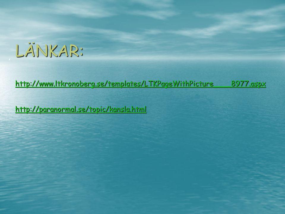 , LÄNKAR: http://www.ltkronoberg.se/templates/LTKPageWithPicture____8977.aspx http://paranormal.se/topic/kansla.html.