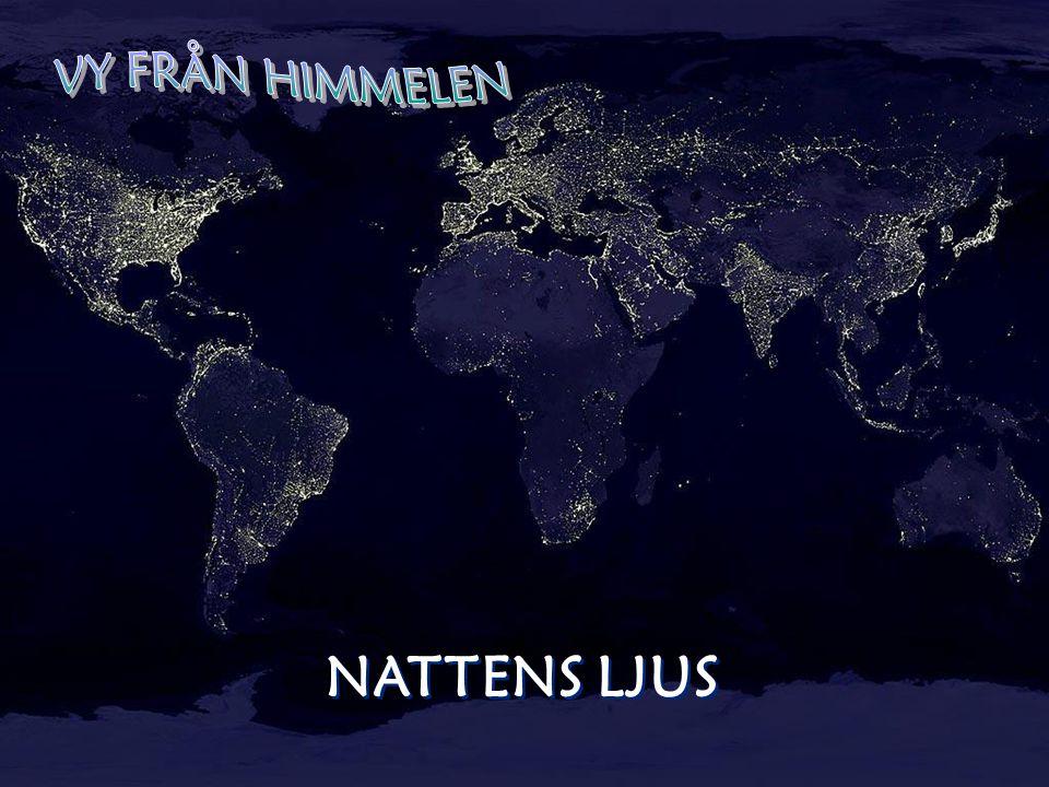 VY FRÅN HIMMELEN NATTENS LJUS