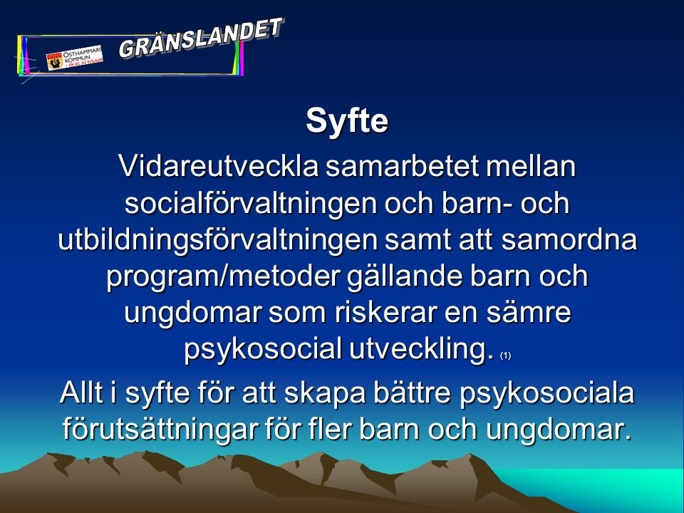 GRÄNSLANDET Syfte.