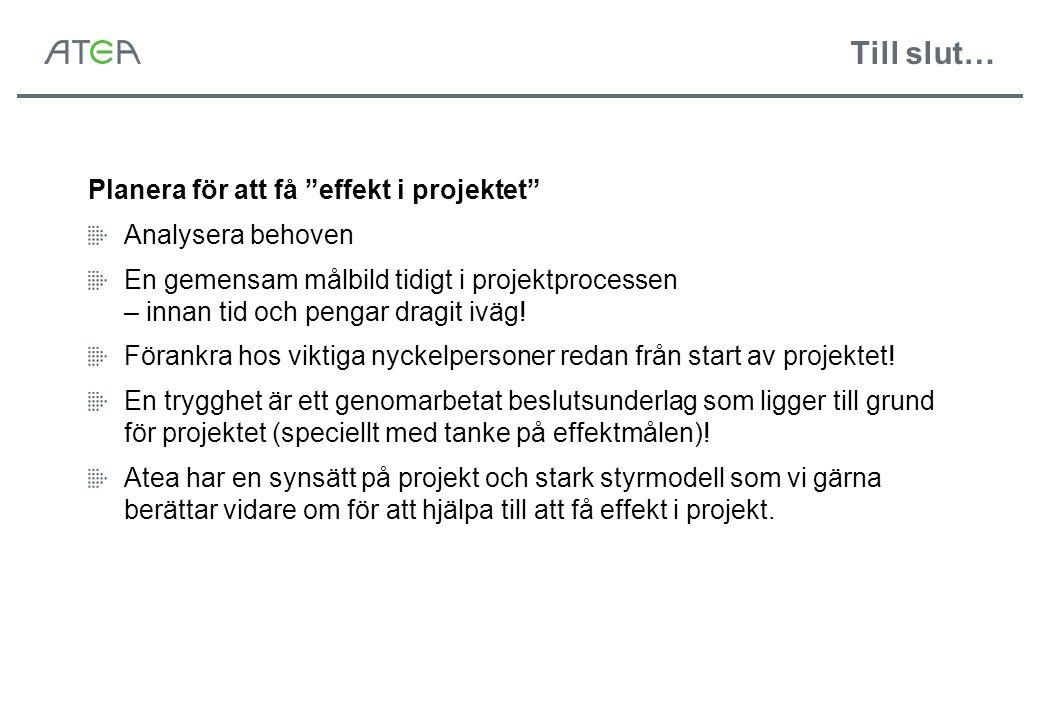 Till slut… Planera för att få effekt i projektet Analysera behoven
