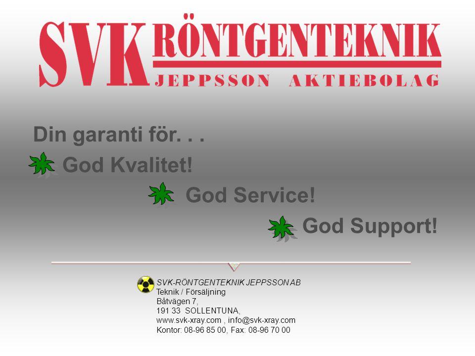 Din garanti för. . . God Kvalitet! God Service! God Support!