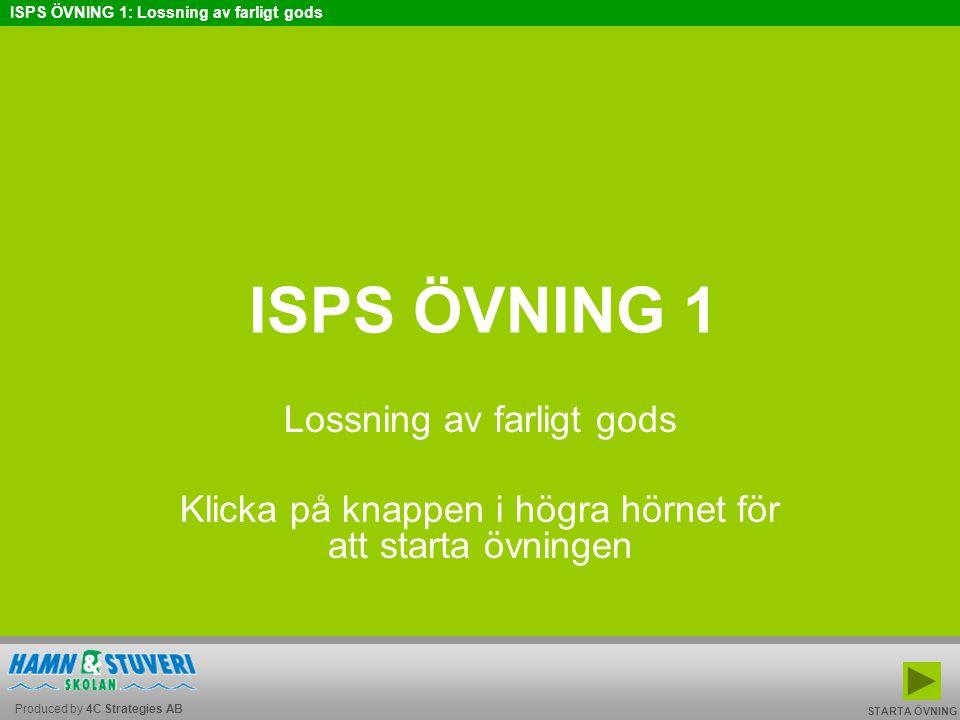 ISPS ÖVNING 1 Lossning av farligt gods