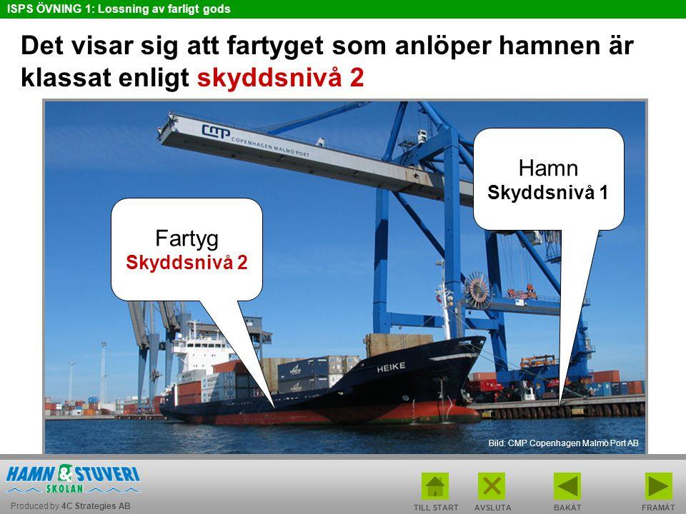 Det visar sig att fartyget som anlöper hamnen är klassat enligt skyddsnivå 2