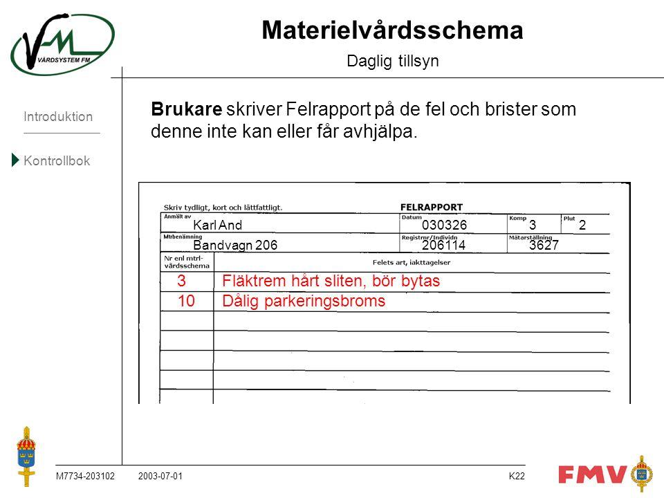 Materielvårdsschema Daglig tillsyn