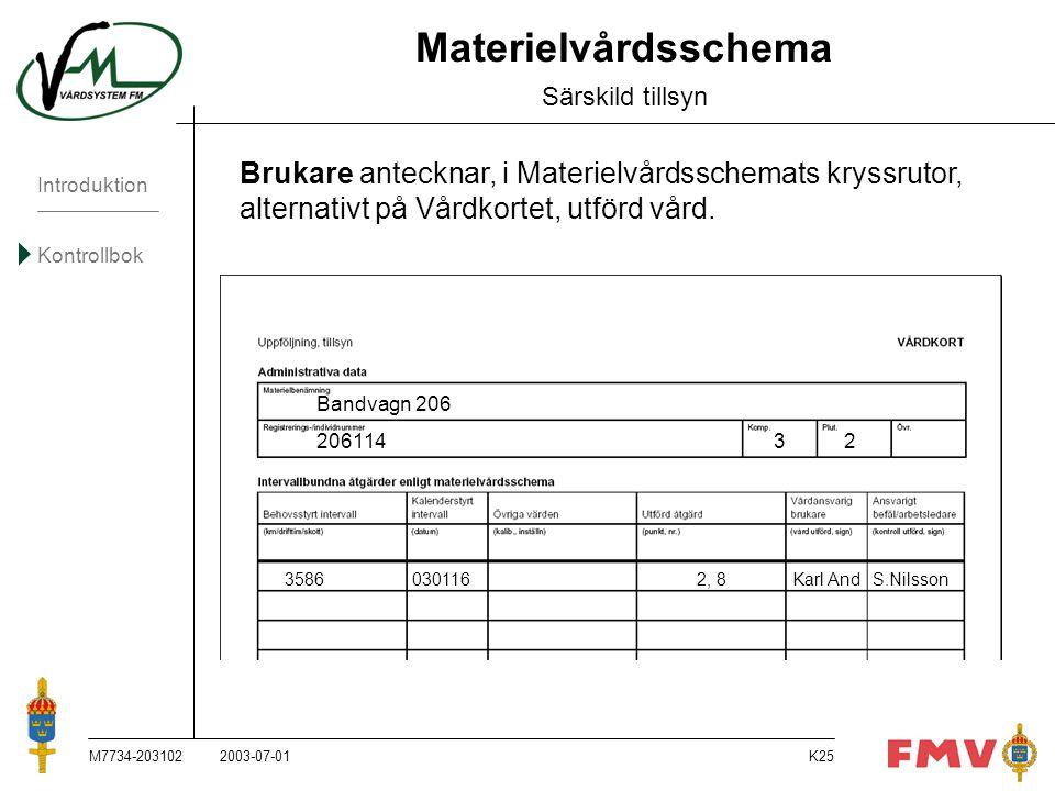 Materielvårdsschema Särskild tillsyn