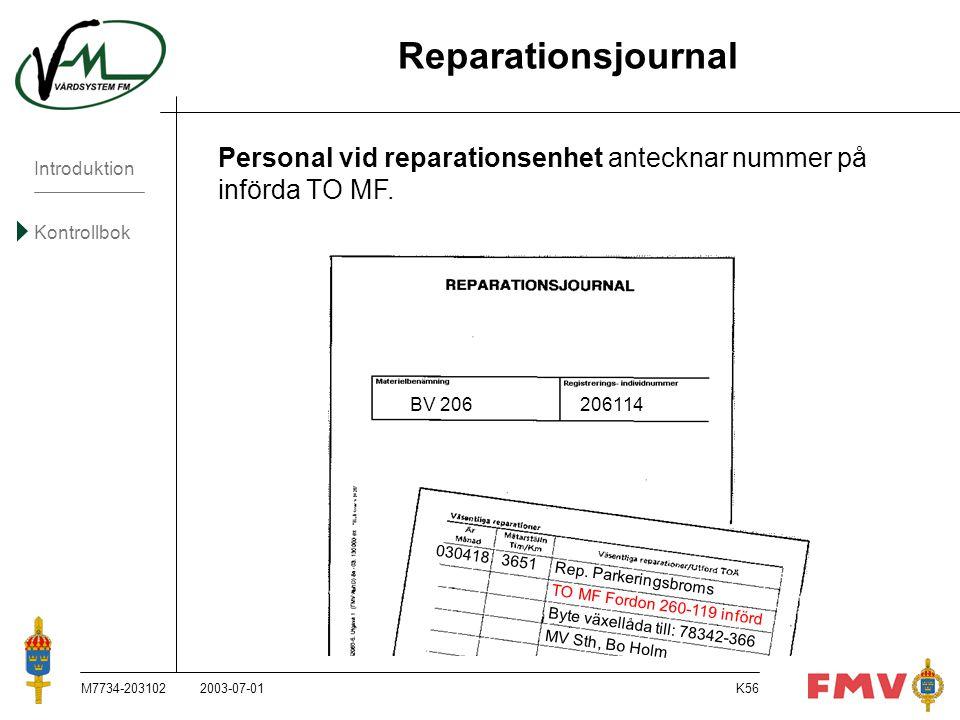 Reparationsjournal Personal vid reparationsenhet antecknar nummer på införda TO MF. BV 206 206114.