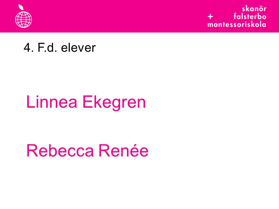Linnea Ekegren Rebecca Renée