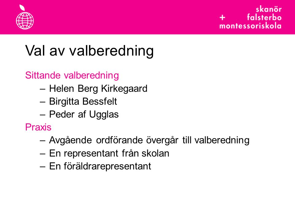 Val av valberedning Sittande valberedning Helen Berg Kirkegaard