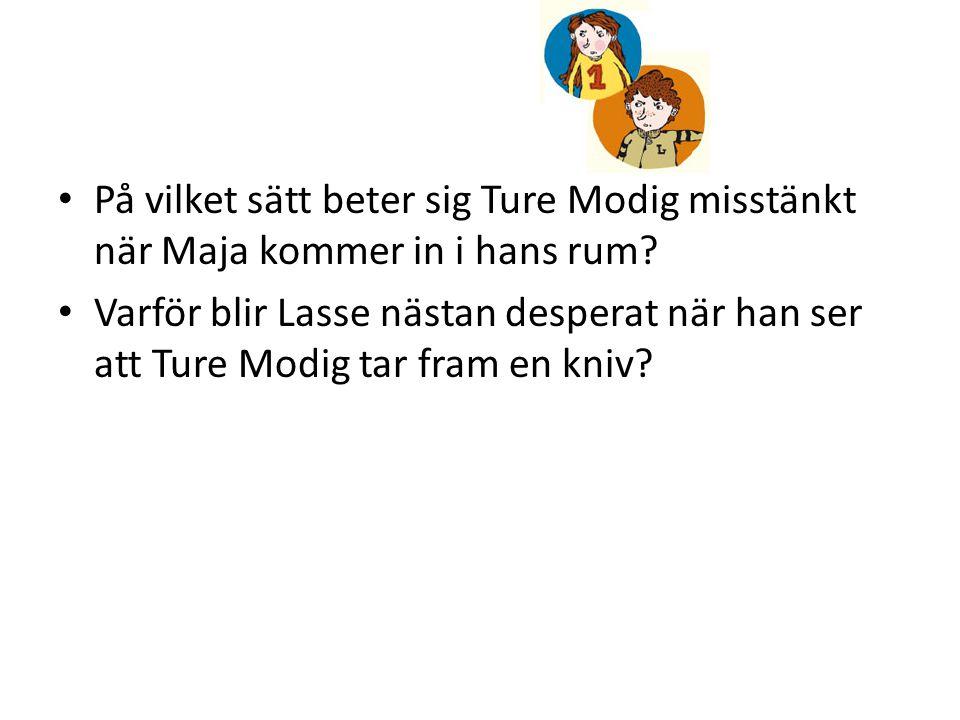 På vilket sätt beter sig Ture Modig misstänkt när Maja kommer in i hans rum
