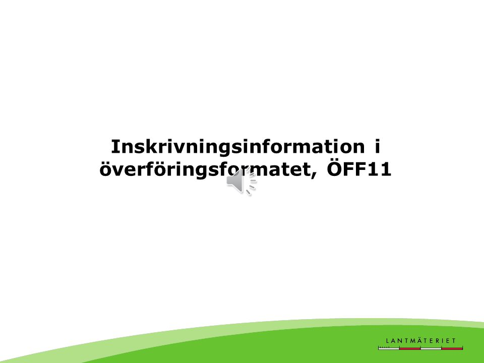 Inskrivningsinformation i överföringsformatet, ÖFF11