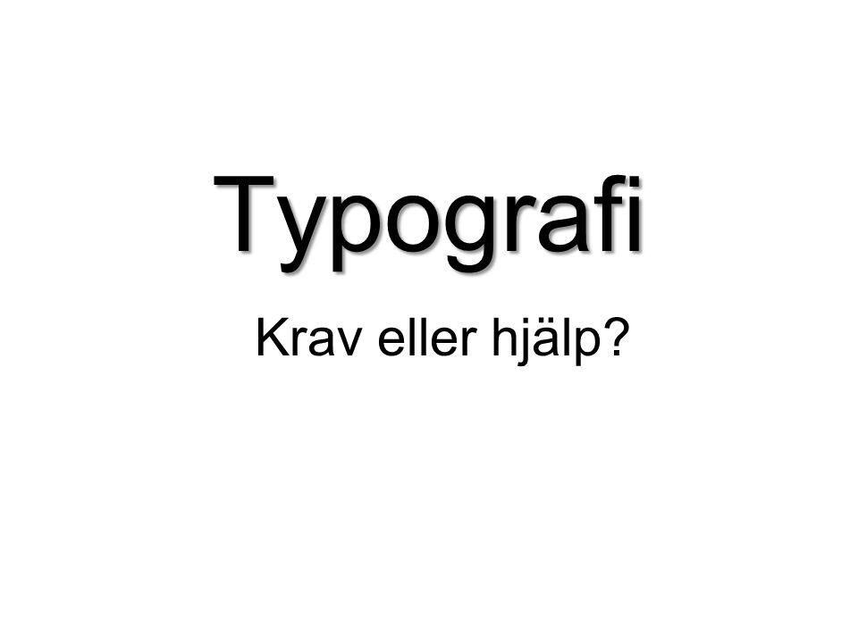 Typografi Krav eller hjälp