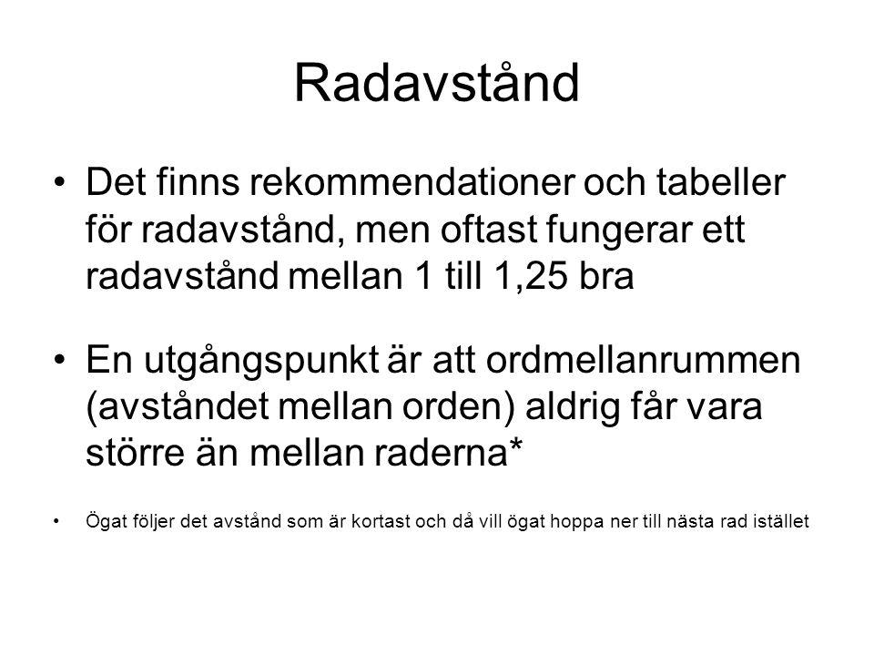 Radavstånd Det finns rekommendationer och tabeller för radavstånd, men oftast fungerar ett radavstånd mellan 1 till 1,25 bra.